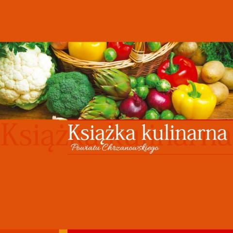 Książka Kulinarna Powiatu Chrzanowskiego